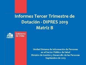 Informes Tercer Trimestre de Dotacin DIPRES 2019 Matriz