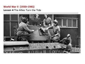 World War II 1930 1945 Lesson 4 The