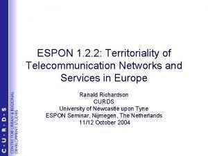 ESPON 1 2 2 Territoriality of Telecommunication Networks