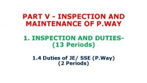 PART V INSPECTION AND MAINTENANCE OF P WAY