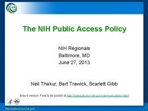 The NIH Public Access Policy NIH Regionals Baltimore