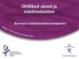 Ohtlikud ained ja riskihindamine Euroopa riskihindamise kampaania Mis