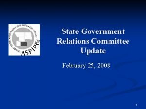 State Government Relations Committee Update February 25 2008