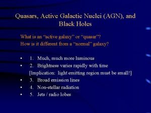 Quasars Active Galactic Nuclei AGN and Black Holes
