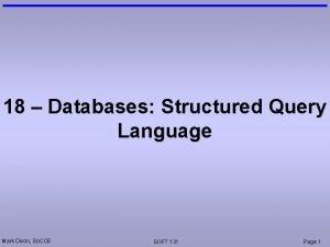 18 Databases Structured Query Language Mark Dixon So