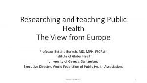 Researching and teaching Public Health The View from