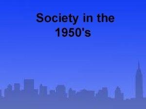 Society in the 1950s American Abundance Economy of