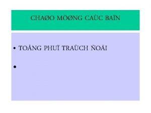CHAO MNG CAC BAN TONG PHU TRACH OI