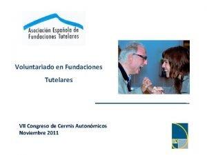 Voluntariado en Fundaciones Tutelares VII Congreso de Cermis