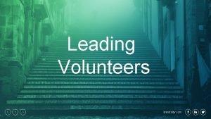 Leading Volunteers 1 brentcolby com Leading volunteers is