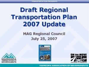 TRANSPORTATION PROGRAMS Draft Regional Transportation Plan 2007 Update