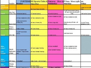 FORTISMERE Sports Clubs Fixtures Facility Monday Before School