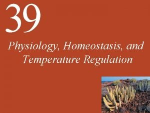 39 Physiology Homeostasis and Temperature Regulation Chapter 39