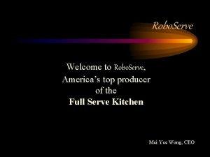 Robo Serve Welcome to Robo Serve Americas top