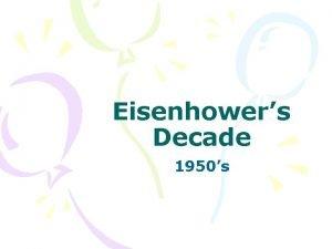 Eisenhowers Decade 1950s I Like Ike War Hero