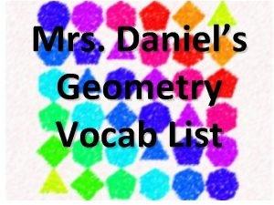 Mrs Daniels Geometry Vocab List Geometry Definition a