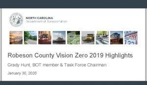 Robeson County Vision Zero 2019 Highlights Grady Hunt