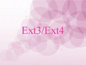 Ext 3Ext 4 Ext 3 Ext 3 third