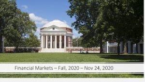 Financial Markets Fall 2020 Nov 24 2020 Summarizing