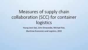 Measures of supply chain collaboration SCC for container