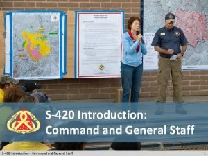 S420 Introduction Command General Staff S420 Introduction Command