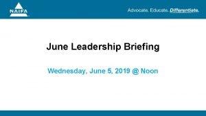 June Leadership Briefing Wednesday June 5 2019 Noon