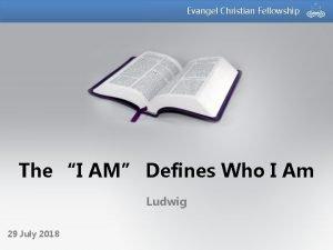 Evangel Christian Fellowship The I AM Defines Who