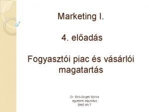 Marketing I 4 elads Fogyaszti piac s vsrli