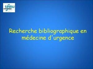 Recherche bibliographique en mdecine durgence Recherche bibliographique en
