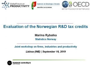 Evaluation of the Norwegian RD tax credits Marina