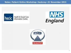 Notes Patient Online Workshop Hackney 21 November 2013