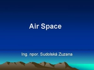 Air Space Ing npor Sudolsk Zuzana The Sources