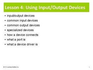Lesson 4 Using InputOutput Devices inputoutput devices common