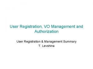 User Registration VO Management and Authorization User Registration