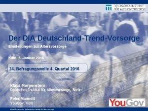 Der DIA DeutschlandTrendVorsorge Einstellungen zur Altersvorsorge Kln 6