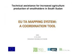 Technical assistance for increased agriculture production of Technical