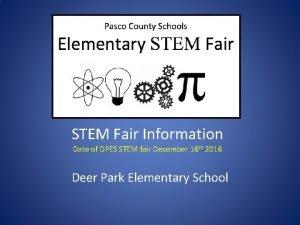 STEM Fair Information Date of DPES STEM fair