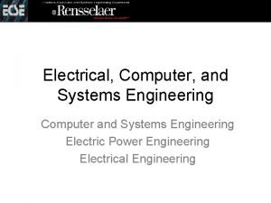 Electrical Computer and Systems Engineering Computer and Systems