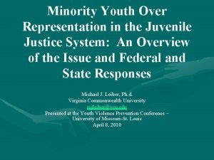 Minority Youth Over Representation in the Juvenile Justice