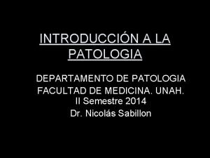 INTRODUCCIN A LA PATOLOGIA DEPARTAMENTO DE PATOLOGIA FACULTAD