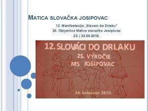MATICA SLOVAKA JOSIPOVAC 12 Manifestacija Slovaci do Drlaku