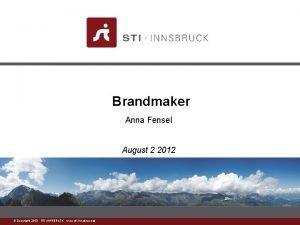 Brandmaker Anna Fensel August 2 2012 www stiinnsbruck