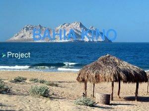 BAHIA KINO Project KINO BAY Sonora This lovely