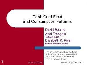 Debit Card Float and Consumption Patterns David Bounie