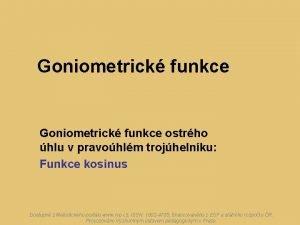 Goniometrick funkce ostrho hlu v pravohlm trojhelnku Funkce