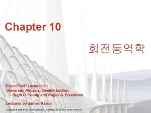 Chapter 10 Power Point Lectures for University Physics