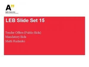 LEB Slide Set 15 Tender Offers Public Bids