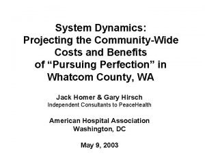 System Dynamics Projecting the CommunityWide Costs and Benefits