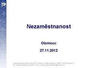 Nezamstnanost Olomouc 27 11 2012 Krajsk poboka adu