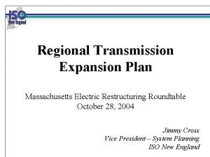 Regional Transmission Expansion Plan Massachusetts Electric Restructuring Roundtable